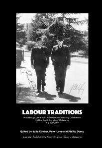 Labour traditions: proceedings of the tenth National Labour History Conference /Julie Kimber, Phillip Deery, Peter Love (eds). 2007.